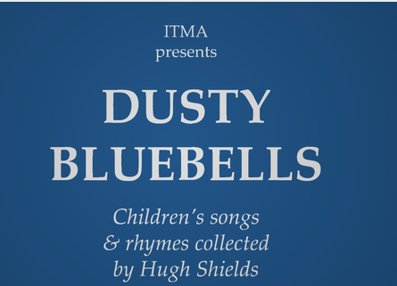 Dusty Bluebells: Children's Songs & Rhymes Collected by Hugh Shields